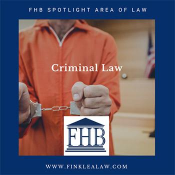 FHB Spotlight Area of Law: Criminal Law
