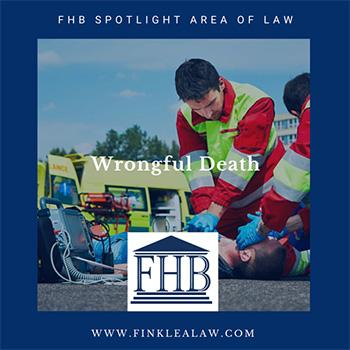 FHB Spotlight Area of Law: Wrongful Death